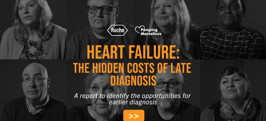 Pumping Marvellous Foundation and Roche Diagnostics Report - Heart Failure: The Hidden Costs of Late Diagnosis