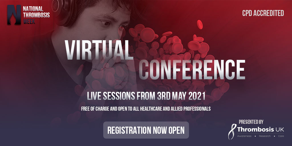 National Thrombosis Week Virtual Conference: Monday, 3rd – Sunday, 9th May 2021