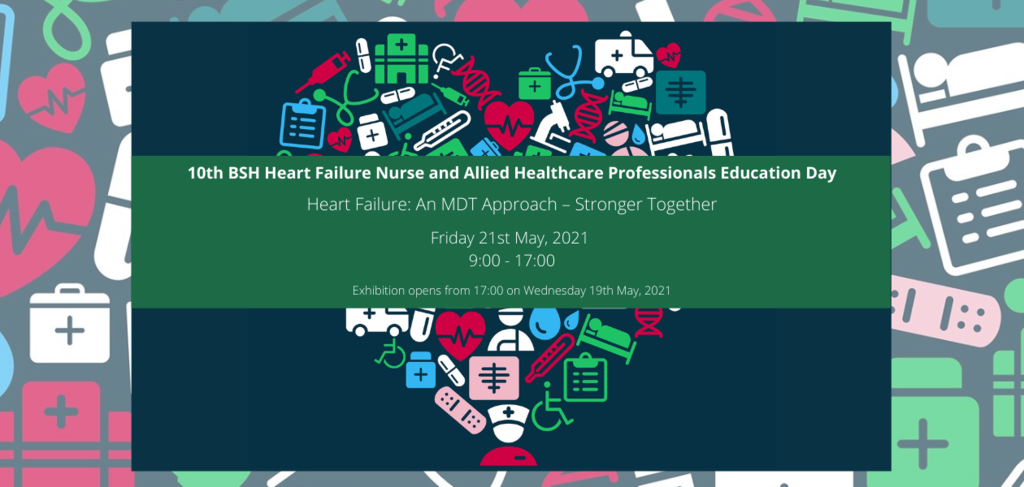 10th BSH Heart Failure Nurse & Allied Healthcare Professional Education Day - Friday 21st May 2021