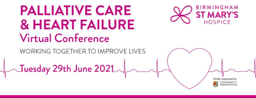 Palliative Care and Heart Failure Virtual Conference - Tuesday 29th June 2021