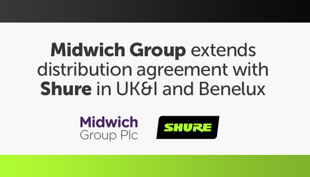 Midwich Group Extends Distribution Agreement with Shure in UK&I and Benelux