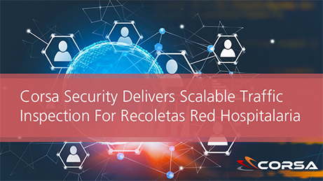 Corsa Security Delivers Scalable Traffic Inspection for Recoletas Red Hospitalaria