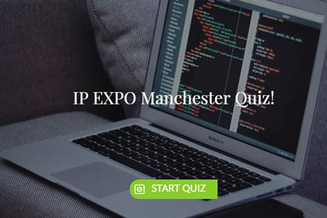 IP EXPO Manchester Quiz