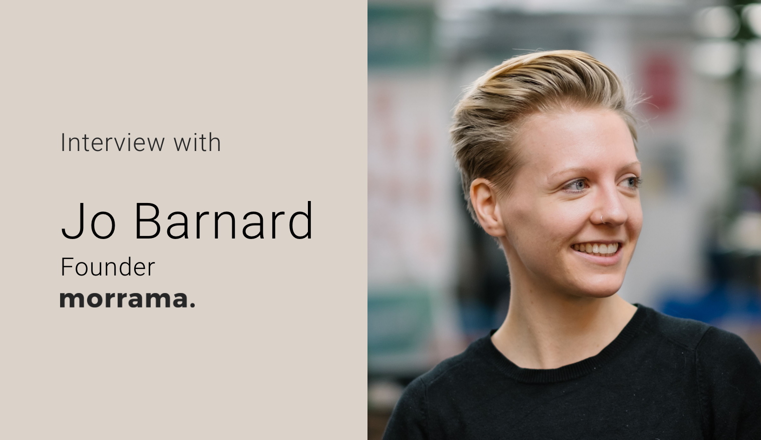 Interview with industrial designer Jo Barnard, Founder of Morrama