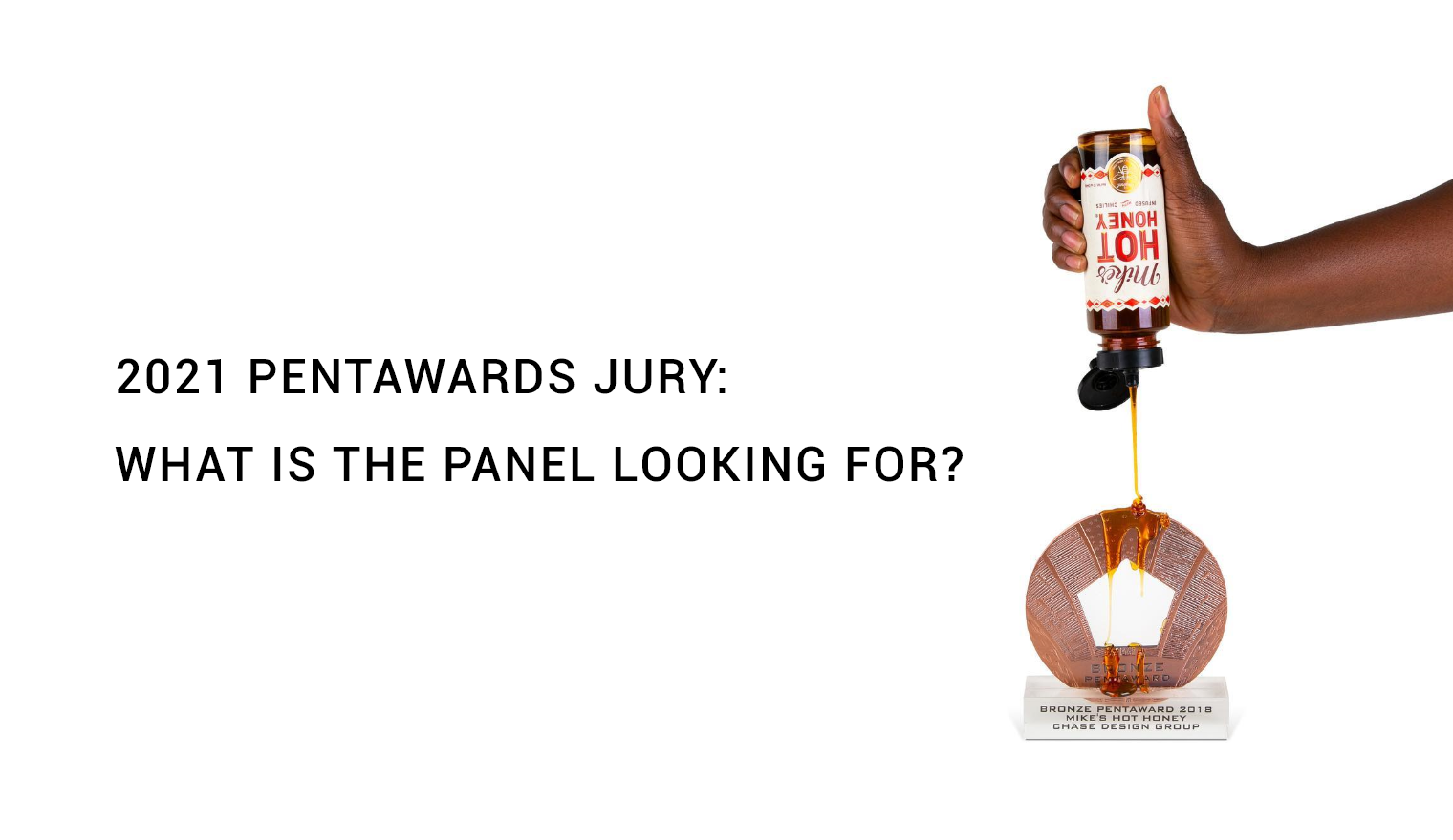 2021 Pentawards jury: what is the panel looking for?